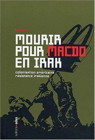 Mourir pour McDo en Irak : Colonisation américaine, résistance irakienne par Naomi Klein