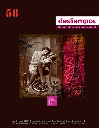Revista Destiempos n°56 (Abril-Mayo 2017) : Revista de difusión académica y cultural por Mariel  Reinoso Ingliso