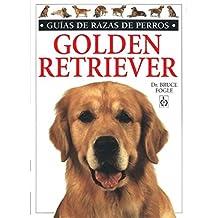 GOLDEN RETRIEVER. GUIAS RAZAS DE PERROS (GUIAS DEL NATURALISTA-ANIMALES DOMESTICOS-PERROS)
