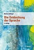 Die Entdeckung der Sprache - Barbara Zollinger