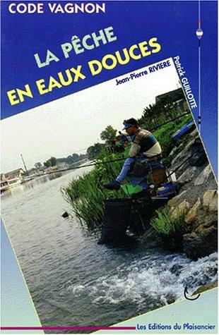 Code pêche en eaux douces par Guide Vagnon