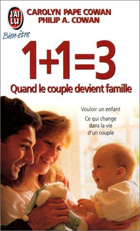 1 + 1 = 3 : Quand le couple devient famille
