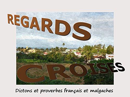 Regards croisés: Proverbes et dictons français et malgaches