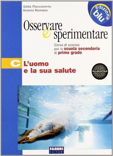 Osservare e Sperimentare (edizione blu) per la Scuola secondaria, Tomo C
