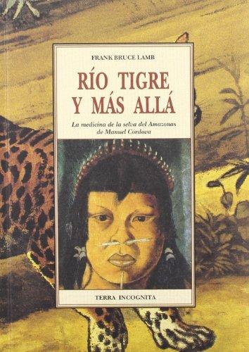 Rio tigre y mas alla (Tierra Incognita) por Frank Bruce La