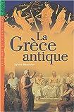 La Grèce antique / Sylvie Baussier | Baussier, Sylvie (1964-....). Auteur