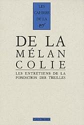 De la Mélancolie: Les entretiens de la Fondation des Treilles