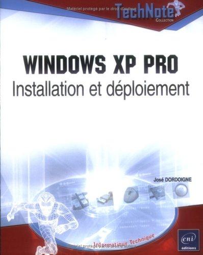 Windows XP Pro : Installation et déploiement par José Dordoigne