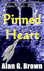 Pinned Heart (Douglas Knight Great Yarmouth Murders Book 2)