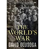 [(The World's War)] [ By (author) David Olusoga ] [August, 2014]