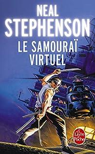Le samouraï virtuel  par Neal Stephenson