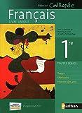 Francais 1re toutes séries - Programme 2011 : Livre unique grand format