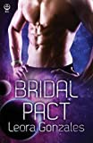 Bridal Pact by Leora Gonzales (2015-12-14)