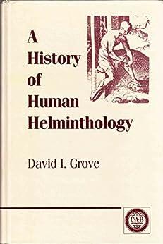 A History Of Human Helminthology por David Grove epub