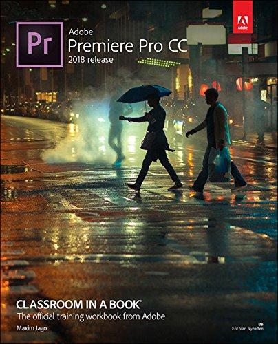 Adobe Premiere Pro CC Classroom in a Book (2018 release) (Classroom in a Book (Adobe))