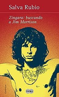 Zíngara: buscando a Jim Morrison par Salva Rubio