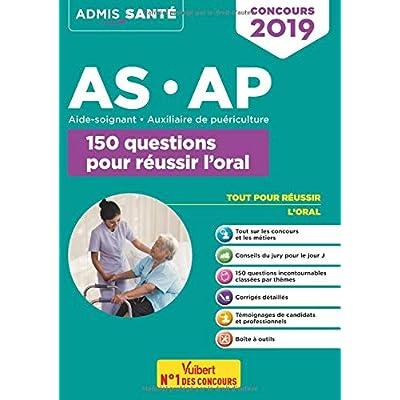 Concours AS-AP - 150 questions pour réussir l'oral - Entretien avec le jury - Aide-soignant et auxiliaire de puériculture 2019