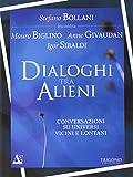 Dialogo tra alieni. Conversazioni su universi vicini e lontani