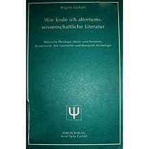 Wie finde ich altertumswissenschaftliche Literatur: Klassische Philologie, Mittel- und Neulatein, Byzantinistik, Alte Geschichte und Klassische Archäologie