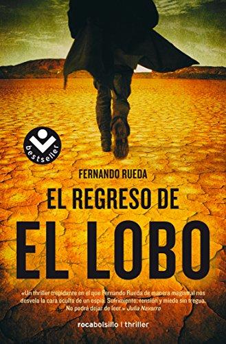 El regreso de El Lobo (Bestseller Thriller) por Fernando Rueda