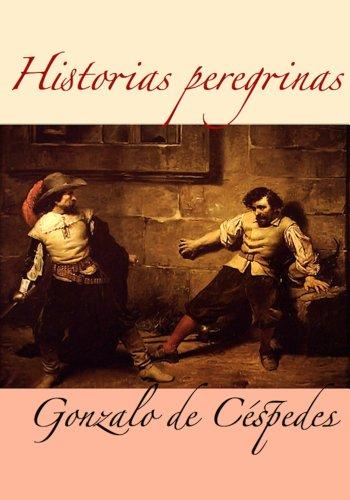 Historias peregrinas por Gonzalo de Cespedes y Meneses