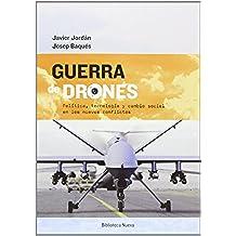 Guerra de drones: Política, tecnología y cambio social en los nuevos conflictos: POLITICA, TECNOLOGIA Y CAMBIO SOCIAL EN LOS NUEVOS CONFLICTO (SINGULARES)
