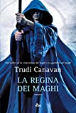 La regina dei maghi: La saga dei maghi - La trilogia di Lorkin [vol. 3]