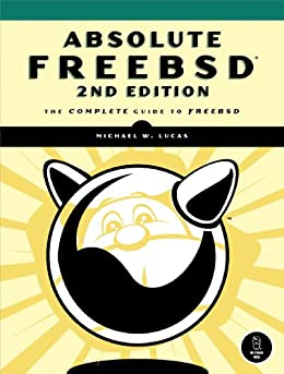 Absolute FreeBSD: The Complete Guide to FreeBSD von [Lucas, Michael W.]