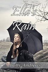 Ella's Rain by Buffy Andrews (2015-02-25) Paperback