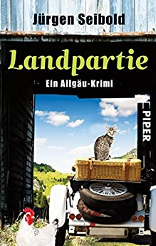 Landpartie: Ein Allgäu-Krimi (Allgäu-Krimis 3) von [Seibold, Jürgen]