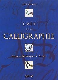 L'Art de la calligraphie, coffret de 2 volumes par Ann Bowen