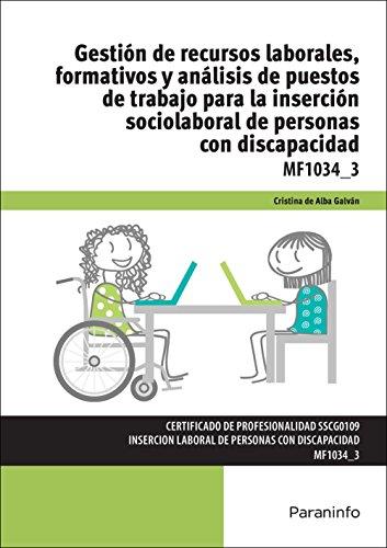 Gestión de recursos laborales, formativos y análisis de puestos de trabajo para la inserción sociolaboral de personas con discapacidad (Cp - Certificado Profesionalidad)
