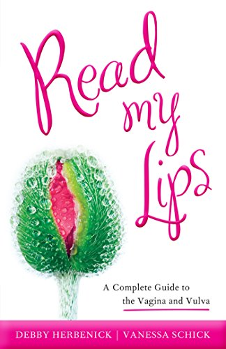 read-my-lips-a-complete-guide-to-the-vagina-and-vulva
