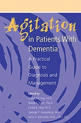 Agitation in Patients with Dementia: A Practical Guide to Diagnosis and Management (Clinical Practice) by Donald P. Hay (2003-01-30)