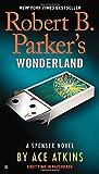 Robert B. Parker's Wonderland (Spenser, Band 41)