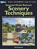 Essential Model Railroad Scenery Techniques (Model Railroaders How-To Guides) by Soeborg, Pelle K. published by Kalmbach
