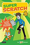 Super Scratch: ¡El método más fácil y divertido para aprender a...