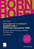 Lösungen zum Lehrbuch Buchführung 1 DATEV-Kontenrahmen 2009: Mit zusätzlichen Prüfungsaufgaben und Lösungen