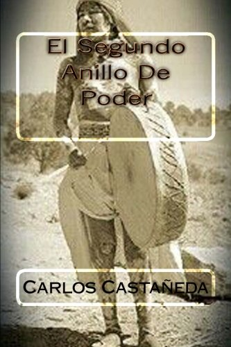 El Segundo Anillo De Poder por Carlos Castaneda