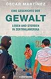 Eine Geschichte der Gewalt. Leben und Sterben in Zentralamerika