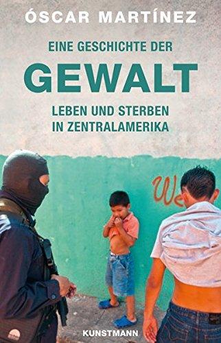 Preisvergleich Produktbild Eine Geschichte der Gewalt. Leben und Sterben in Zentralamerika