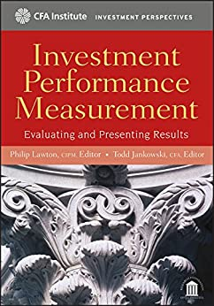 Descargar PDF Investment Performance Measurement: Evaluating and Presenting Results (CFA Institute Investment Perspectives Book 2)