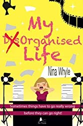 My Disorganised Life: Sometimes Things Have to Go Really Wrong Before They Can Go Right by Nina Whyle (2016-01-28)