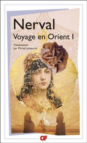 Voyage en Orient, tome 1 par Gérard de Nerval
