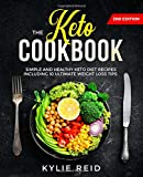 The Keto Cookbook: Simple and Healthy Keto Diet Recipes including 10 Ultimate Weight