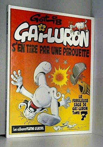Gai-Luron, Tome 7 : Gai-Luron s'en tire par une pirouette
