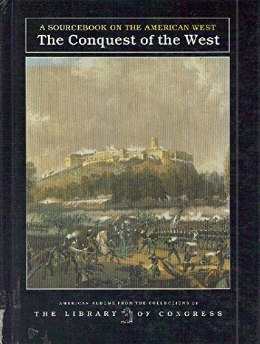 the-conquest-of-the-west-a-sourcebook-on-the-american-west