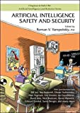 Artificial Intelligence Safety and Security (Chapman & Hall/Crc Artificial Intelligence and Robotics)