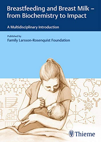 Family Larsson-Rosenquist Foundation - Breastfeeding and Breast Milk - From Biochemistry to Impact: A Multidisciplinary Introduction