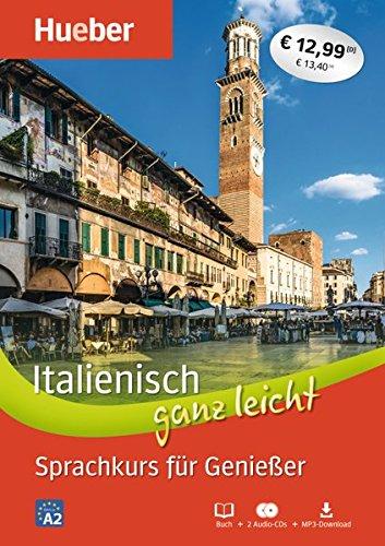 Italienisch ganz leicht Sprachkurs für Genießer: Paket: Buch + 2 Audio-CDs + MP3-Download